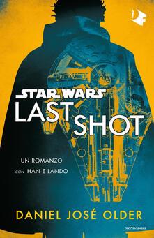 Star Wars. Last shot - Daniel José Older - copertina