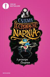 Il principe Caspian. Le cronache di Narnia. Vol. 4 - Clive S. Lewis - copertina