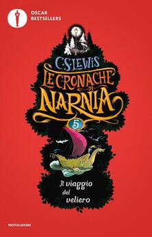 Il viaggio del veliero. Le cronache di Narnia. Vol. 5 - Clive S. Lewis - copertina