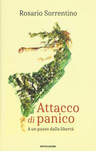 Attacco di panico. A un passo dalla libertà - Rosario Sorrentino - copertina