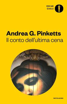 Il conto dell'ultima cena - Andrea G. Pinketts - copertina