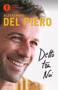 Detto tra noi - Alessandro Del Piero - copertina
