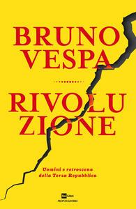 Rivoluzione. Uomini e retroscena della Terza Repubblica - Bruno Vespa - copertina