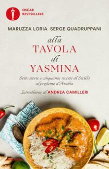 Alla tavola di Yasmina. Sette storie e cinquanta ricette di Sicilia al profumo dArabia.pdf
