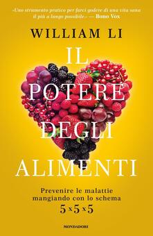 Il potere degli alimenti. Prevenire le malattie mangiando con lo schema 5x5x5.pdf