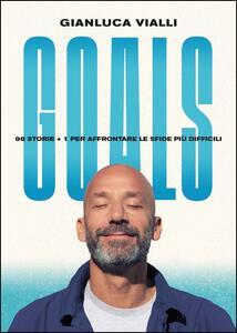 Goals. 98 storie + 1 per affrontare le sfide più difficili - Gianluca Vialli - copertina
