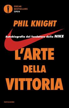 L' arte della vittoria. Autobiografia del fondatore della Nike - Phil Knight - copertina