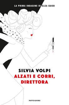 Alzati e corri, direttora - Silvia Volpi - copertina