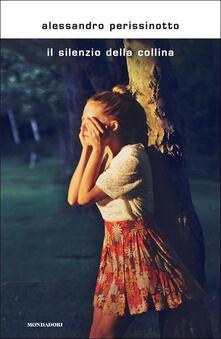 Il silenzio della collina - Alessandro Perissinotto - copertina