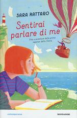 Libro Sentirai parlare di me. Vita e avventure della prima reporter della storia Sara Rattaro