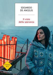 Il vizio della speranza - Edoardo De Angelis - copertina