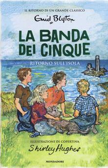 Ritorno sull'isola. La banda dei cinque. Vol. 6 - Enid Blyton - copertina