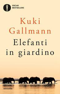 Elefanti in giardino - Kuki Gallmann - copertina