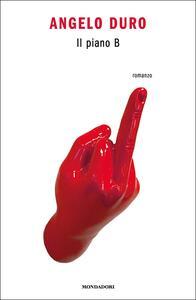 Il piano B - Angelo Duro - copertina