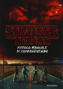 Tegliowinterrun.it Stranger things. Piccolo manuale di sopravvivenza. Ediz. illustrata Image