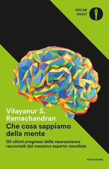 Che cosa sappiamo della mente - Vilayanur S. Ramachandran - copertina
