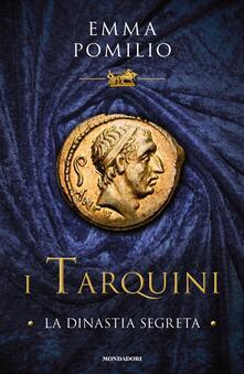 Nicocaradonna.it I Tarquini. La dinastia segreta Image