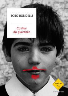 Cos'hai da guardare - Bobo Rondelli - copertina