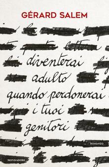 Diventerai adulto quando perdonerai i tuoi genitori - Gérard Salem - copertina
