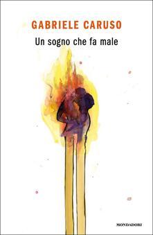 Un sogno che fa male - Gabriele Caruso - copertina