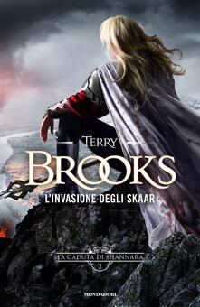 L' invasione degli Skaar. La caduta di Shannara. Vol. 2 - Terry Brooks - copertina
