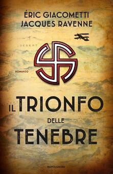 Il trionfo delle tenebre - Eric Giacometti,Jacques Ravenne - copertina