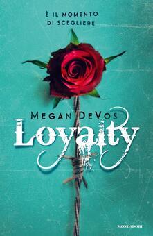 Loyalty. Ediz. italiana - Megan DeVos - copertina