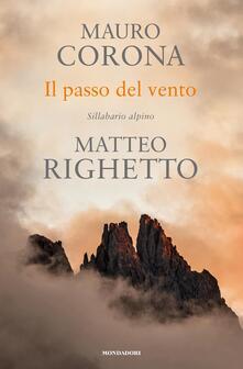 Il passo del vento. Sillabario alpino - Mauro Corona,Matteo Righetto - copertina