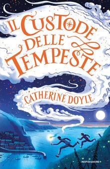 Il Custode delle tempeste - Catherine Doyle - copertina