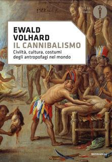 Il cannibalismo. Civiltà, cultura, costumi degli antropofagi nel mondo - Ewald Volhard - copertina