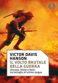 Il volto brutale della guerra. Okinawa, Shiloh e Delio: tre battaglie allultimo sangue.pdf