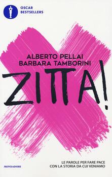 Zitta! Le parole per fare pace con la storia da cui veniamo - Alberto Pellai,Barbara Tamborini - copertina