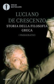 Storia della filosofia greca. Vol. 1: presocratici, I. - Luciano De Crescenzo - copertina