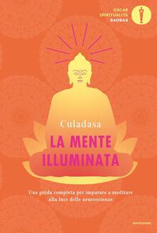 La mente illuminata. Una guida completa per imparare a meditare alla luce delle neuroscienze - Culadasa,Matthew Immergut,Jeremy Graves - copertina