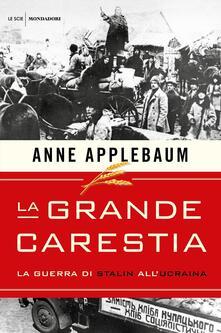 La grande carestia. La guerra di Stalin all'Ucraina - Anne Applebaum - copertina