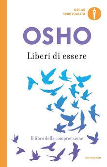 Liberi di essere. Il libro della comprensione - Osho - copertina