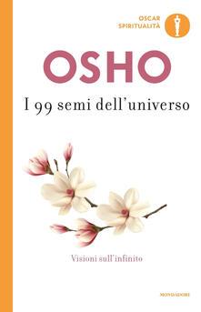I 99 semi dell'universo. Visioni sull'infinito - Osho - copertina