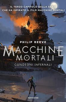 Congegni infernali. Macchine mortali - Philip Reeve - copertina