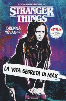 La vita segreta di Max. Il romanzo ufficiale di Stranger Things.pdf