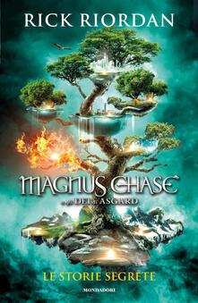 Le storie segrete. Magnus Chase e gli dei di Asgard - Rick Riordan - copertina