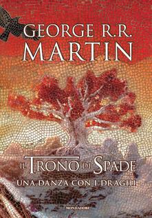 Il trono di spade. Una danza con i draghi. Libro quinto delle Cronache del ghiaccio e del fuoco - George R. R. Martin - copertina