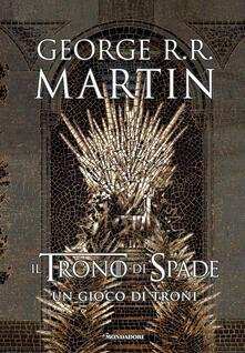 Grandtoureventi.it Il trono di spade. Un gioco di troni. Libro primo delle Cronache del ghiaccio e del fuoco Image
