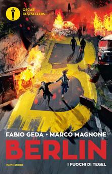 I fuochi di Tegel. Berlin. Vol. 1 - Fabio Geda,Marco Magnone - copertina