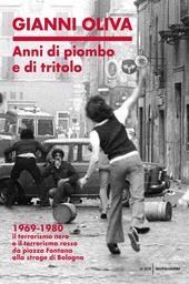 Copertina  Anni di piombo e di tritolo : 1969-1980: il terrorismo nero e il terrorismo rosso da piazza Fontana alla strage di Bologna