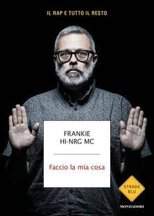 Faccio la mia cosa - Frankie Hi-nrg Mc - copertina