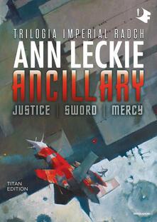 Ancillary. Justice-Sword-Mercy. Trilogia Imperial Radch. Titan edition.pdf