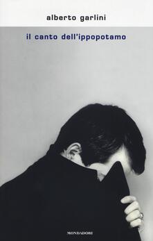 Il canto dell'ippopotamo - Alberto Garlini - copertina