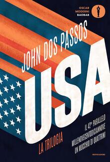 Antondemarirreguera.es U.S.A. La trilogia: Il 42° parallelo-Millenovecentodiciannove-Un mucchio di quattrini Image