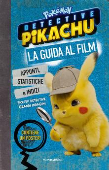 Detective Pikachu. Pokémon. La guida al film. Ediz. a colori. Con Poster.pdf