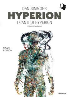 Hyperion. I canti di Hyperion. Vol. 1 - Dan Simmons - copertina